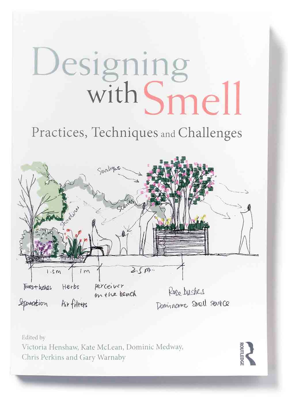 Designing with Smell: Practices, Techniques and Challenges – Victoria Henshaw, Kate McLean, Dominic Medway, Chris Perkins, Gary Warnaby